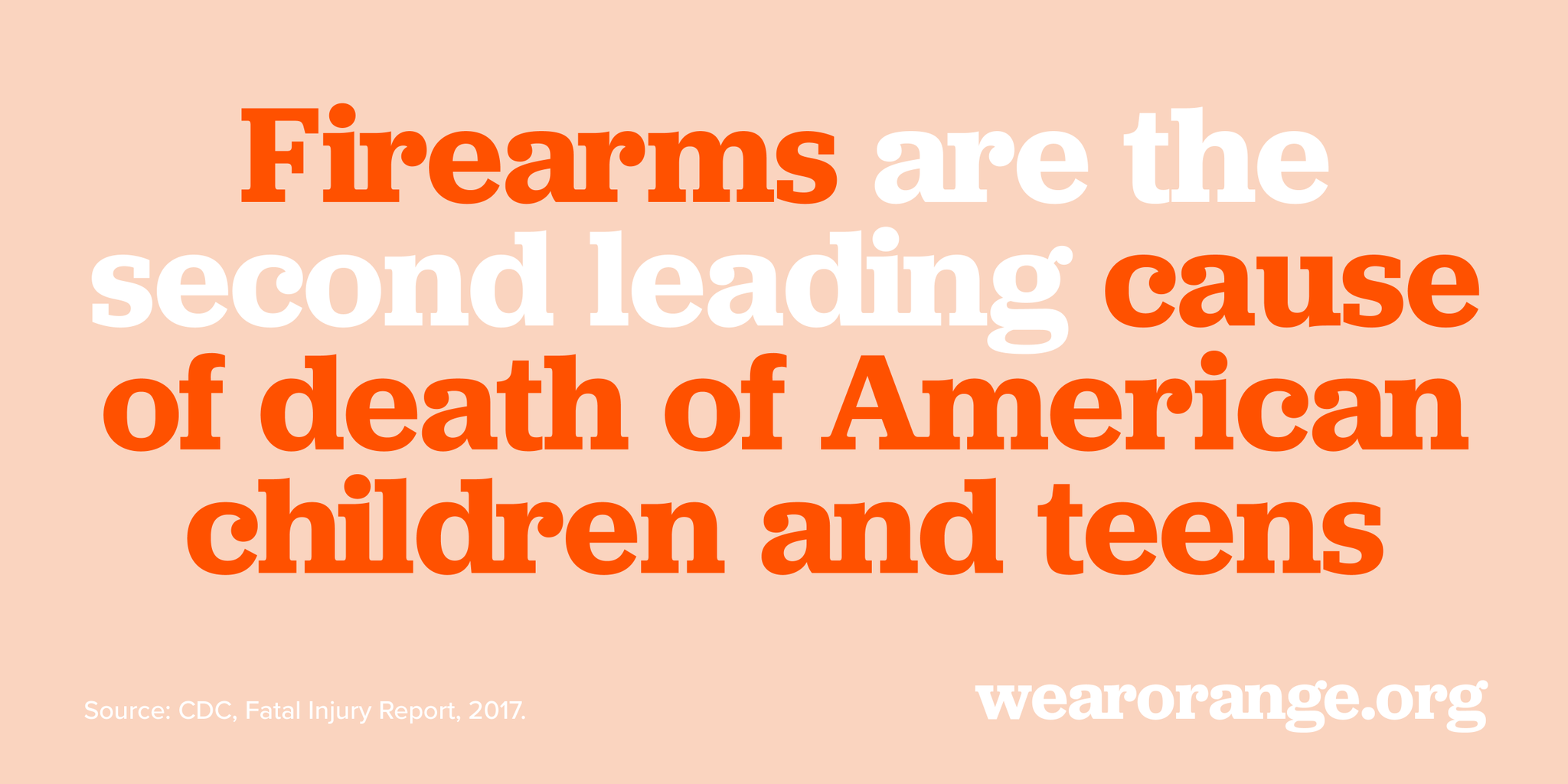 Firearms are the second leading cause of death for American children and teens
